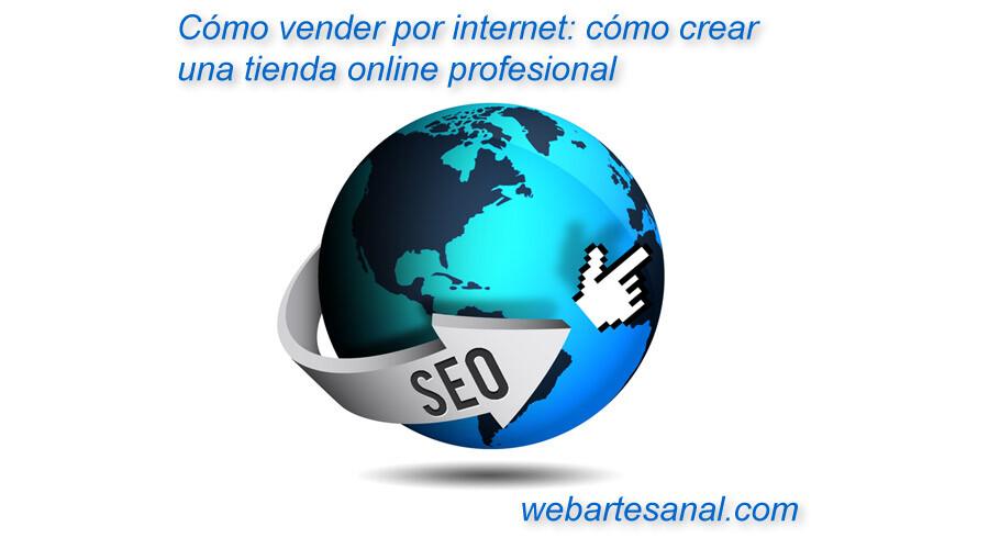 Quiero vender en internet: cómo crear una tienda online profesional